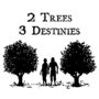 Two Trees Three Destinies